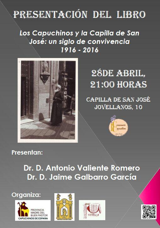 Presentación de libro. Los capuchinos y la capilla de san josé: un siglo de convivencia. 1916-2016.
